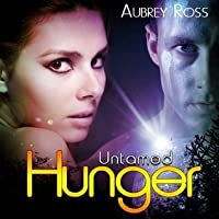 Untamed Hunger (Alpha Colony, #1)
