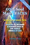 One Soul, Many Faces: Revealing the Hidden Truth