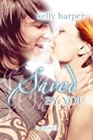 Saved by You (By You, #2)