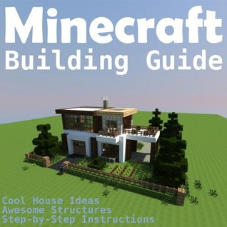 Minecraft Building Guide Cool House Ideas Awesome Structures And