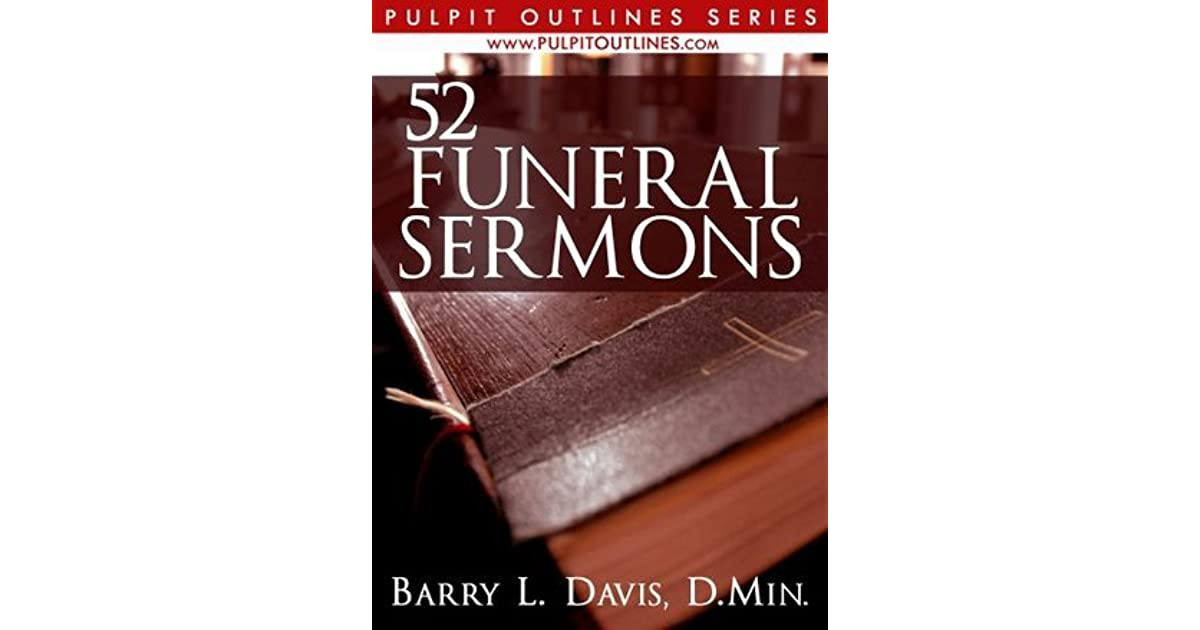 52 Funeral Sermons (Pulpit Outlines Book 3) by Barry L  Davis
