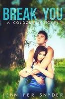 Break You (Coldcreek #1)