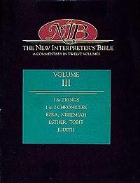 New Interpreter's Bible: 1 & 2 Kings, 1 & 2 Chronicles, Ezra, Nehemiah, Esther, Tobit, Judith