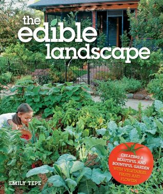 The Edible Landscape by Emily Tepe