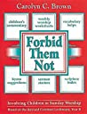 Download ebook Forbid Them Not Year B: Involving Children in Sunday Worship by Carolyn C. Brown