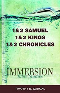 Immersion Bible Studies: 1 & 2 Samuel, 1 & 2 Kings, 1 & 2 Chronicles