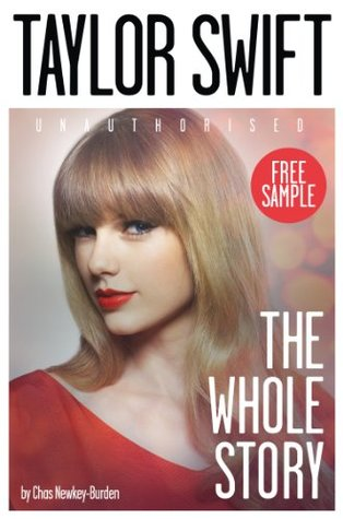 Taylor Swift The Whole Story By Chas Newkey Burden