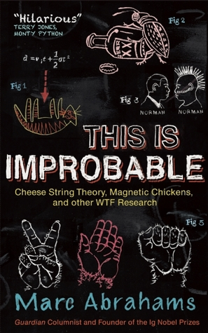 This Is Improbable by Marc Abrahams