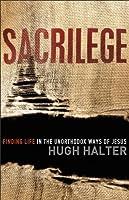 Sacrilege (Shapevine): Finding Life in the Unorthodox Ways of Jesus