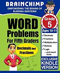 Word Problems For Fifth Graders - Decimals and Fractions: Ages 10 - 11, Grade 5