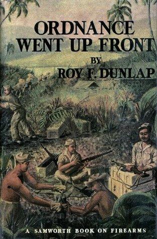 Ordnance Went Up Front by Roy F  Dunlap