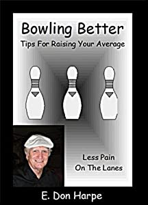 BOWLING BETTER: LESS PAIN ON THE LANES