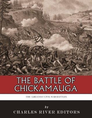 The Greatest Civil War Battles  The Battle of Chickamauga