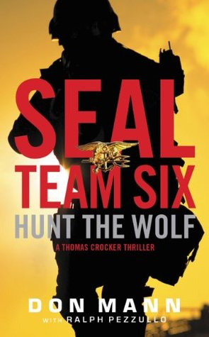 Hunt the Wolf (SEAL Team Six, #1) by Don Mann