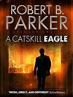 A Catskill Eagle (A Spenser Mystery) (The Spenser Series Book 12)