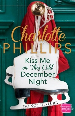 Kiss Me On This Cold December Night by Charlotte  Phillips