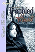 Troubled Hearts