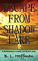 Escape from Shadow Lake (Spencer Kane Adventure, #2)
