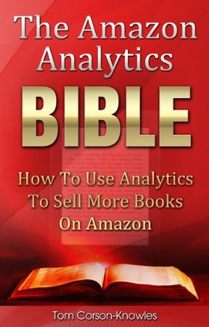 The Amazon Analytics Bible by Tom Corson-Knowles
