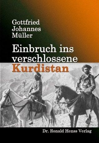 Einbruch ins verschlossene Kurdistan (German Edition)