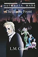 The Automata Wars: The Home Front
