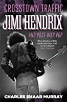 Crosstown Traffic: Jimi Hendrix and Post-War Pop