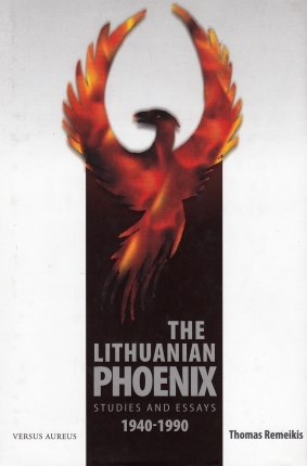 The Lithuanian Phoenix: Studies and Essays, 1940-1990