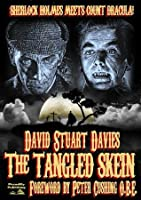 The Tangled Skein (Sherlock Holmes Meets Count Dracula)
