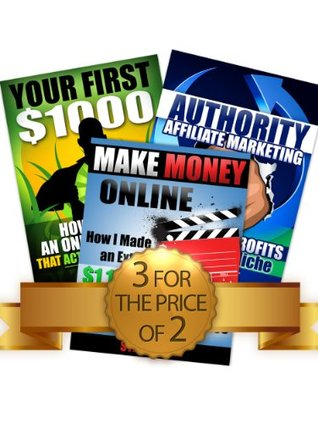 Online Business Bundle: Your First $1000 + Make Money Online + Authority Affiliate Marketing