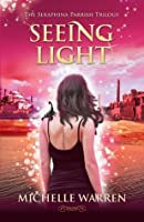 Seeing Light (The Seraphina Parrish Trilogy #3)