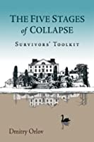 The Five Stages of Collapse: Survivors' Toolkit