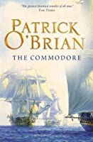 The Commodore (Aubrey/Maturin Series, Book 17) (Aubrey & Maturin series)