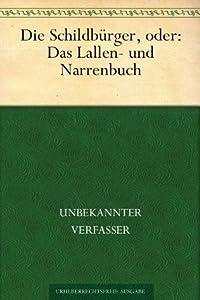 Die Schildbürger, oder: Das Lallen- und Narrenbuch