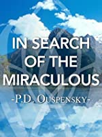 In Search of the Miraculous: Fragments of an Unknown
