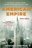 American Empire: The Rise of a Global Power, the Democratic Revolution at Home 1945-2000 (Penguin History of Teh United States)
