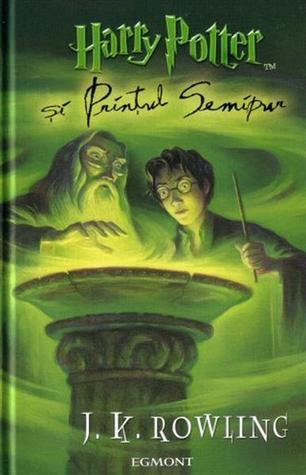 Harry Potter şi Prinţul Semipur by J.K. Rowling