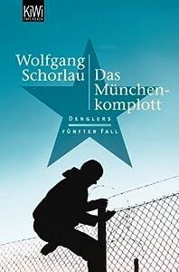 Das München-Komplott: Denglers fünfter Fall