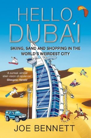 Hello Dubai Skiiing, Sand and Shopping in the World's Weirdest City