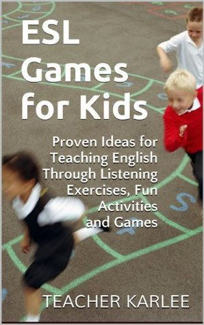 ESL Games for Kids - Proven Ideas for Teaching English