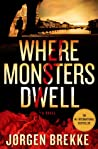 Where Monsters Dwell (Odd Singsaker, #1)