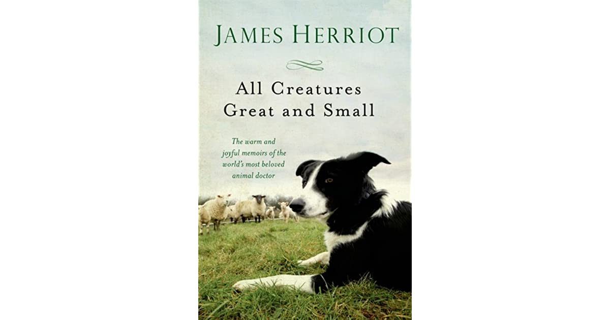 chapter summaries of the story of all creatures great and small Follow/fav all creatures great and small by: all outlined in my profile in summary of a disaster of a previous chapter rest assured, this story will.