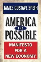 America the Possible: Manifesto for a New Economy (American Crisis)