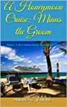 A Honeymoon Cruise: Minus the Groom (Return to Burr Hollow Ranch Series)