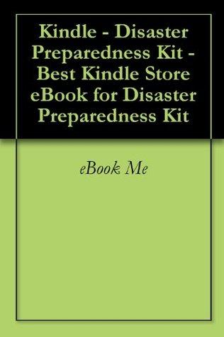 Kindle - Disaster Preparedness Kit - Best Kindle Store eBook for Disaster Preparedness Kit