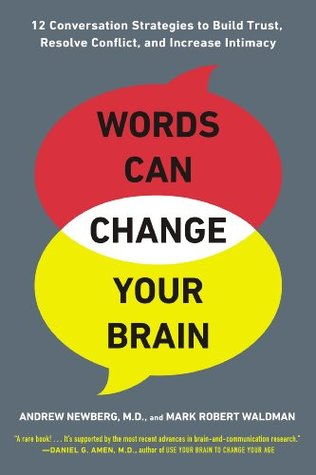 Words Can Change Your Brain: 12 Conversation Strategies to Build