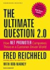 Book cover for The Ultimate Question 2.0 (Revised and Expanded Edition): How Net Promoter Companies Thrive in a Customer-Driven World