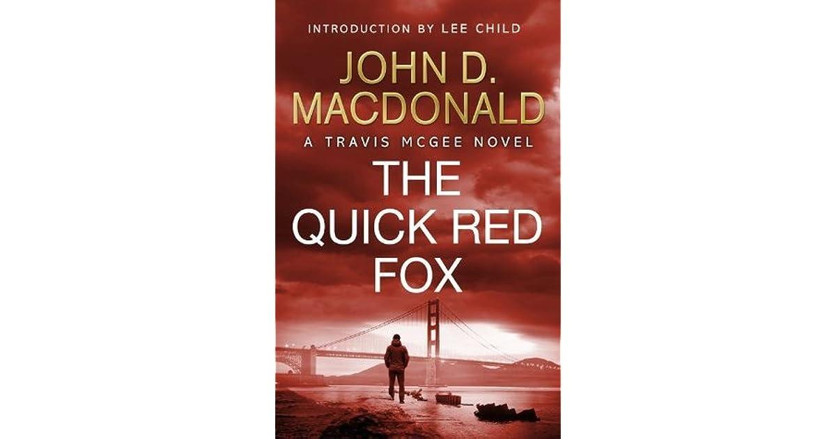 John D Macdonald Quotes: The Quick Red Fox (Travis McGee, #4) By John D. MacDonald