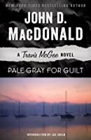 Pale Gray for Guilt: A Travis McGee Novel (Travis McGee #9)