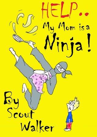 "My Mom is a Ninja! (Kids ""Ninja Mom"" Adventure Books, for children age Book 1)"