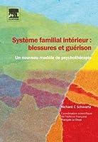 Système familial intérieur : blessures et guérison